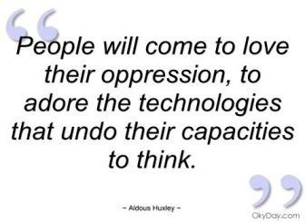 huxley-quote-people-will-love-their-oppression